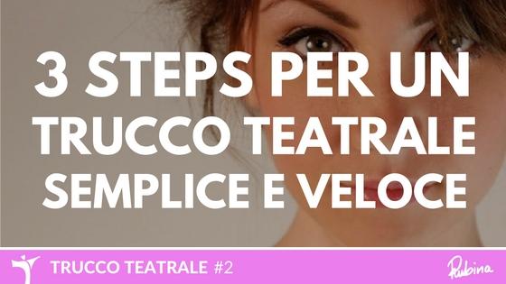 3 steps per un trucco teatrale semplice e veloce