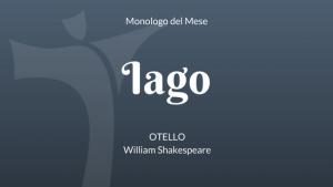 Monologo di Iago, dall'Otello di William Shakespeare