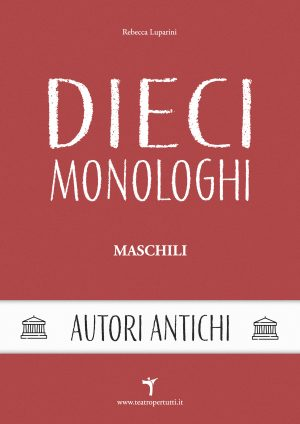 Dieci Monologhi Maschili Autori Antichi - Copertina